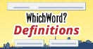 WhichWord? Definitions